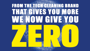 From the tech cleaning brand that always gives you more, we now give you ZERO